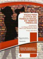 voces para la etica del trabajo social en tiempos trémulos luis miguel rondon garcia maria luisa taboada gonzalez 9788428334860