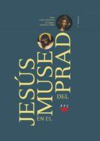 jesus en el museo del prado alicia perez tripiana maria angeles sobrino lopez 9788428820660