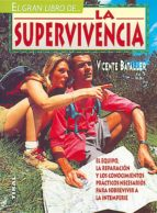 el gran libro de... la supervivencia vicente bataller 9788430585960
