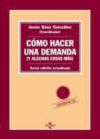 como hacer una demanda (y algunas cosas mas): introduccion practica a las formas procesales civiles (6ª ed.) (incluye cd)-9788430962860