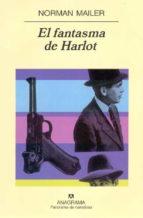 el fantasma de harlot-norman mailer-9788433970060