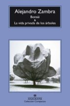 bonsái y la vida privada de los árboles alejandro zambra 9788433977960