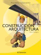 construccion y arquitectura-alicia rodriguez-9788434225060