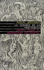 la tirania de la penitencia: ensayo sobre el masoquismo occidenta l-pascal bruckner-9788434453760