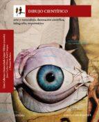 dibujo cientifico: arte y naturaleza, ilustracion cientifica, infografia, esquematica 9788437635460