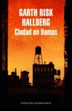 ciudad en llamas-garth risk hallberg-9788439731160