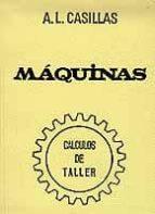 maquinas. calculos de taller (40ª ed.) arcadio lopez casillas 9788440072160