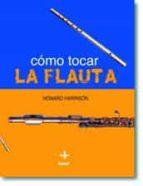 como tocar la flauta howard harrison 9788441414860