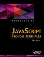javascript: tecnicas esenciales mark lassoff 9788441534360