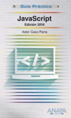 javascript (edicion 2016) astor de caso parra 9788441537460
