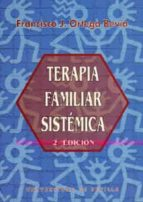 terapia familiar sistematica (2ª ed.)-francisco jose ortega bevia-9788447206360
