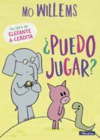¿puedo jugar? (un libro de elefante y cerdita)-mo willems-9788448847760