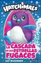 hatchimals: la cascada de las estrellas fugaces-kay woodward-9788448848460
