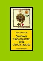 simbolos fundamentales de la ciencia sagrada rene guenon 9788449301360