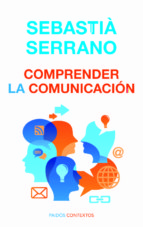 (pe) comprender la comunicacion-sebastia serrano-9788449307560