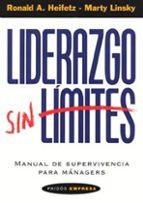 liderazgo sin limites. manual de supervivencia para managers-roland a. heifetz-marty linsky-9788449313660