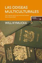 las odiseas multiculturales: las nuevas politicas internacionales de la diversidad will kymlicka 9788449322860