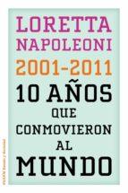 los 10 años que conmocionaron al mundo loretta napoleoni 9788449325960
