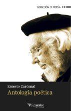 El libro de Antologia poetica ernesto cardenal autor ERNESTO CARDENAL DOC!