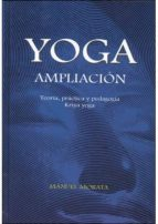 yoga ampliacion: teoria, practica y pedagogia kriya yoga-manuel morata-9788461420360