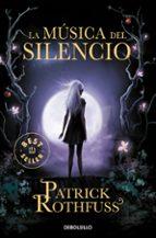 la musica del silencio patrick rothfuss 9788466333160