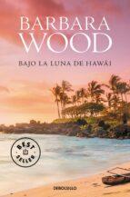 bajo la luna de hawai-barbara wood-9788466334860