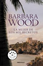 la mujer de los mil secretos barbara wood 9788466338660