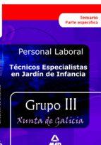 tecnicos especialistas en jardin de infancia personal laboral de la xunta de galicia: temario-9788466555760