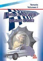 AGENTES DE LA POLICIA LOCAL DEL AYUNTAMIENTO DE VALENCIA: TEMARIO VOLUMEN 1