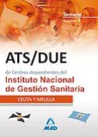 ATS/DUE DE CENTROS DEPENDIENTES DEL INSTITUTO NACIONAL DE GESTION SANITARIA: TEMARIO. (VOLUMEN I): CEUTA Y MELILLA