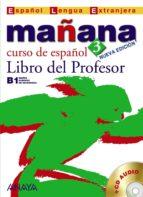 mañana 3: curso de español: libro del profesor: nivel avanzado 9788466765060
