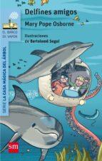 delfines amigos-mary pope osborne-9788467585360