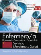 ENFERMERO/A SERVICIO MURCIANO DE SALUD DIPLOMADO SANITARIO NO ESPECIALISTA. TEMARIO Y TEST GENERAL (VOL. I)