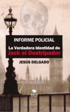 informe policial: la verdadera identidad de jack el destripador (ebook) jesus delgado 9788468660660