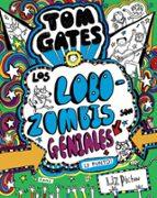 El libro de Tom gates 11 : los lobozombis son geniales (y punto) autor LIZ PICHON TXT!