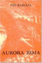 aurora roja-pio baroja-9788470350160