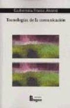 tecnologias de la comunicacion (fragua comunicacion nº 24)-guillermina franco alvarez-9788470741760