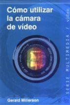 como utilizar la camara de video gerald millerson 9788474326260