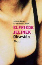 obsesion-elfriede jelinek-9788476697160