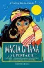 magia gitana superfacil: ofrendas y preparados magicos para conse guir amor, dinero, protecciones y bienestar conceiçao da oxum 9788477205760
