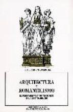 arquitectura y romanticismo pensamiento arquitectonico españa xix-julio arrechea miguel-9788477620860