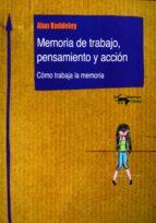 El libro de Memoria de trabajo, pensamiento y accion: como trabajar la memoria autor ALAN BADDELEY EPUB!