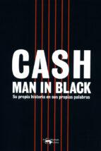 cash: man in black: su propia historia en sus propias palabras johnny cash 9788477743460