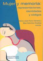 mujer y memoria: representaciones, identidades y codigos-mª jose porro herrera-9788478019960