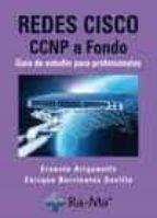 redes cisco. ccnp a fondo: guia de estudio para profesionales-ernesto ariganello-9788478979660