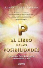 el libro de las posibilidades: 75 caminos fuera de la incercia pa ra cambiar tu vida albert liebermann 9788479537760