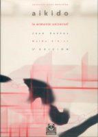 aikido, la armonia universal jose santos nalda albiac 9788480191760