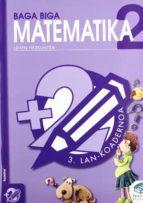 baga biga matematika 2 : 3.lan koadernoa-jesus mari goñi-9788483318560