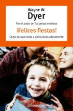 felices fiestas! wayne w. dyer 9788483461860