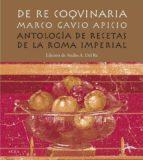 de re coquinaria: antologia de recetas de la roma imperial marco gavio apicio 9788484282860
